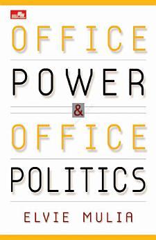 Office Power & Office Politics (Tidak Tabu... dan Perlu Tahu!)