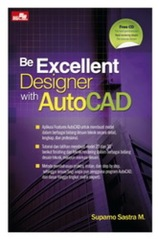 Be Excellent Designer with AutoCAD + CD
