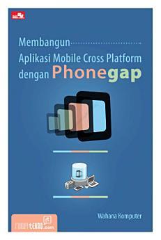 Membangun Aplikasi Mobile Cross Platform dengan PhoneGap