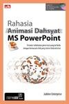 Rahasia Animasi Dahsyat MS PowerPoint + CD