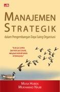 Manajemen Strategik dalam Pengembangan Daya Saing Organisasi (edisi revisi)
