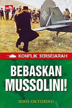 Konflik Bersejarah - Bebaskan Mussolini!