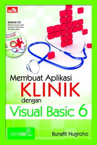 Membuat Aplikasi Klinik dengan Visual Basic 6 + CD