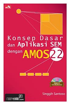 Konsep Dasar dan Aplikasi SEM dengan Amos 22 + CD