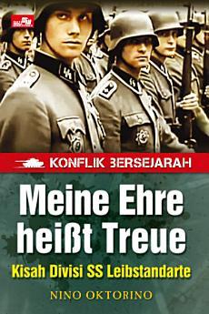 Konflik Bersejarah - Meine Ehre Heißt Treue - Kisah Divisi SS Leibstandarte
