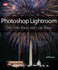 Photoshop Lightroom: Dari Foto Biasa Jadi Luar Biasa