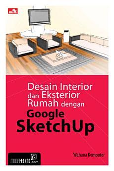 Desain Interior dan Eksterior Rumah dengan Google SketchUp