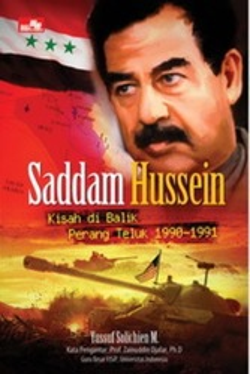 Saddam Hussein; Kisah di Balik Perang Teluk 1990-1991