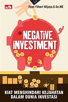 Negative Investment: Kiat Menghindari Kejahatan dalam Dunia Investasi