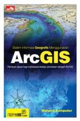 Sistem Informasi Geografis Menggunakan ArcGIS
