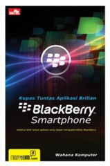 Kupas Tuntas Aplikasi Brilian BlackBerry Smartphone