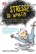 Stress? So What?!