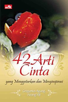 42 Arti Cinta Yang Menggetarkan dan Menginspirasi