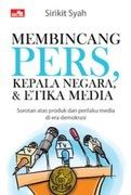 Membincang Pers, Kepala Negara dan Etika Media