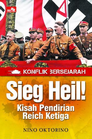 Konflik Bersejarah - Sieg Heil - Kisah Pendirian Reich Ketiga