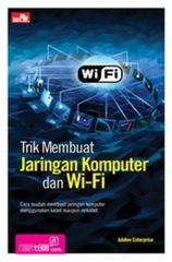 Trik Membuat Jaringan Komputer dan Wifi