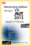 Merancang Aplikasi  dengan VB.NET 2013 + Bonus CD
