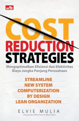 Cost Reduction Strategies - Mengoptimalkan Efisiensi dan Efektivitas  Biaya Jangka Panjang Perusahaan
