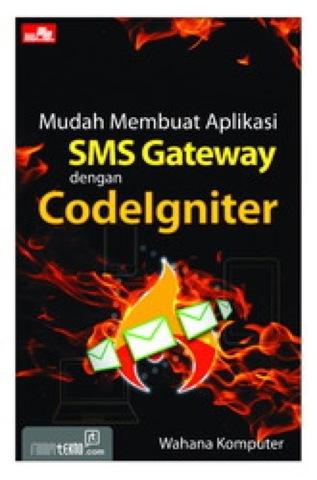 Mudah Membuat Aplikasi SMS Gateway dengan CodeIgniter