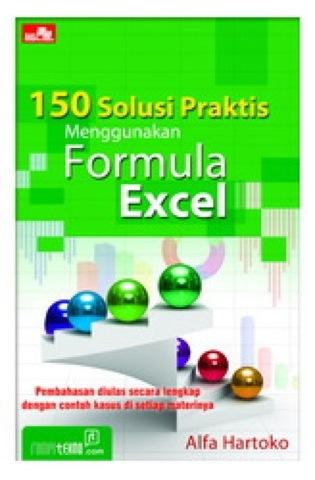 150 Solusi Praktis Menggunakan Formula Excel