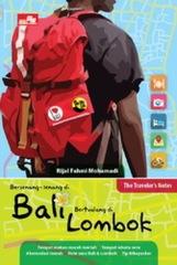 The Traveler Notes Bersenang-Senang di Bali, Bertualang di Lombok
