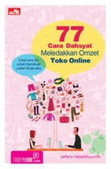 77 Cara Dahsyat Meledakkan Omzet Toko Online