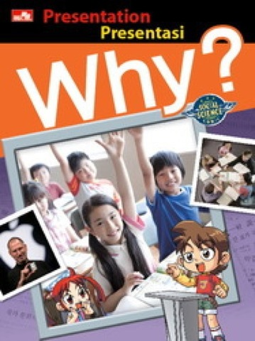 Why? Presentation - Presentasi