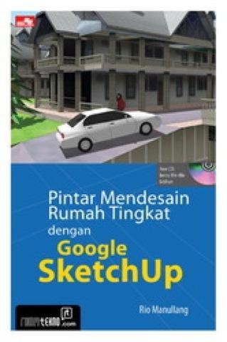 Pintar Mendesain Rumah Tingkat dengan Google SketchUp + Bonus CD