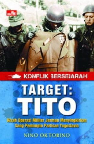 Konflik Bersejarah - Target: Tito