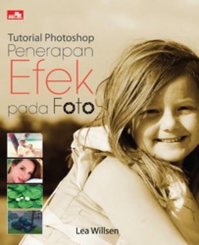 Tutorial Photoshop: Penerapan Efek pada Foto