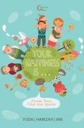 Your Happiness is … Karena Rasa Tidak Bisa Dipaksa