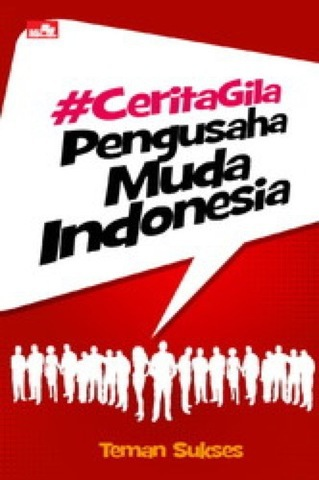 Cerita Gila Pengusaha Muda indonesia