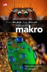 Kiat Mudah dan Murah Memotret Makro