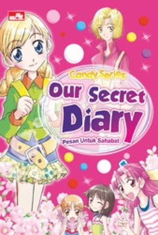 Candy Series : Our Secret Diary - Pesan Untuk sahabat