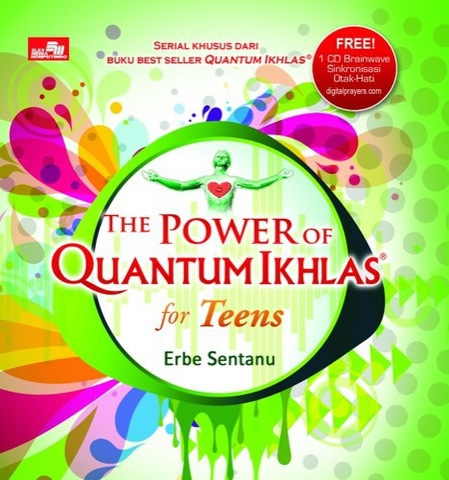 The Power of Quantum Ikhlas for Teens