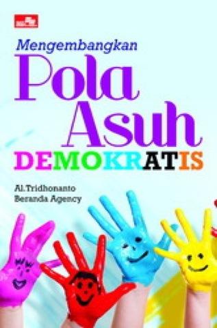 Mengembangkan Pola Asuh Demokratis