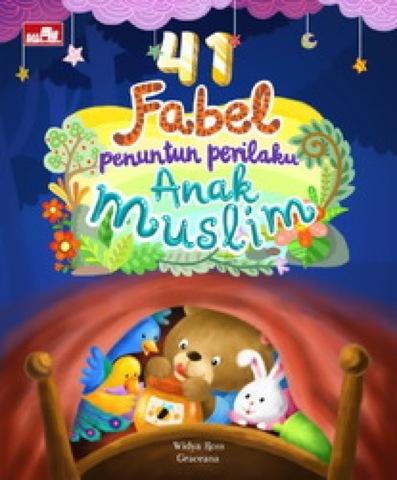 41 Fabel Penuntun Perilaku Anak Muslim