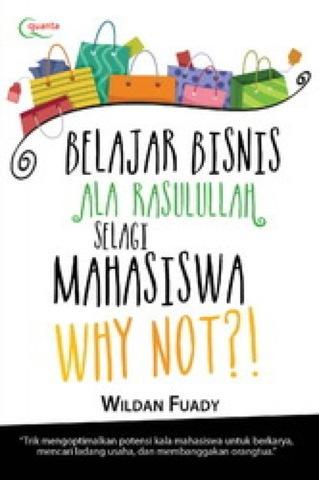 Belajar Bisnis ala Rasulullah Selagi Mahasiswa Why Not?!