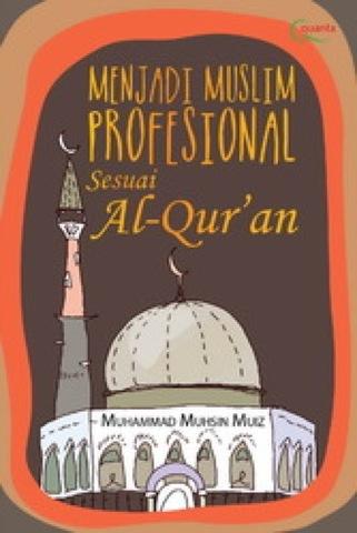 Menjadi Muslim Profesional sesuai Al-Qur`an