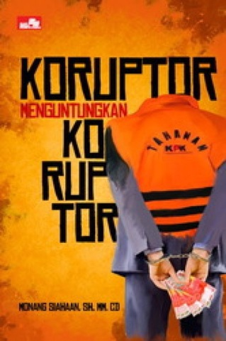 Koruptor Menguntungkan Koruptor