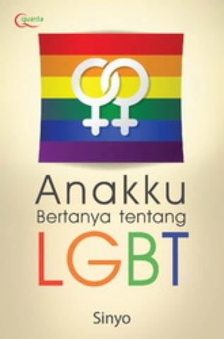 Anakku Bertanya Tentang LGBT