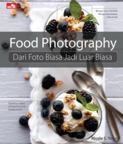 Food Photography Dari Foto Biasa Jadi Luar Biasa