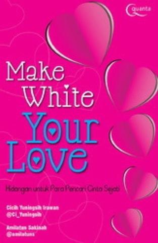 Make White Your Love
