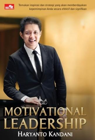 Motivational Leadership - Temukan Inspirasi dan Strategi yang Akan Memberdayakan Kepemimpinan Anda secara Efektif dan Signifikan
