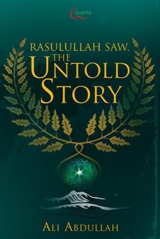 Rasulullah Saw: The Untold Story