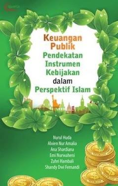 Keuangan Publik: Pendekatan Instrumen Kebijakan dalam Perspektif Islam