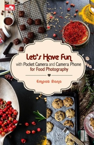 Let`s Have Fun with Pocket Camera and Camera Phone for Food Photography