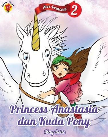 Seri Princess 2: Princess Anastasia dan Kuda Pony