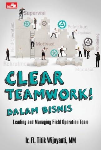 CLEAR TEAMWORK! Dalam Bisnis