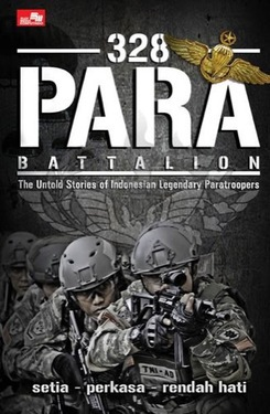 328 Para Battalion The Untold Stories of Indonesian Legendary Paratroopers